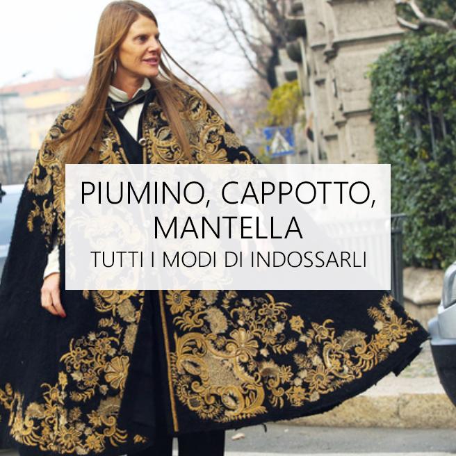 Piumini, cappotti e mantelle: tutti i modi per indossarli