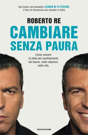 """Roberto Re di nuovo in libreria: """"Cambiare senza paura"""", come vincere la sfida"""
