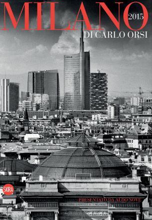 Fotografia, la Milano 2015 di Carlo Orsi in un libro e una mostra