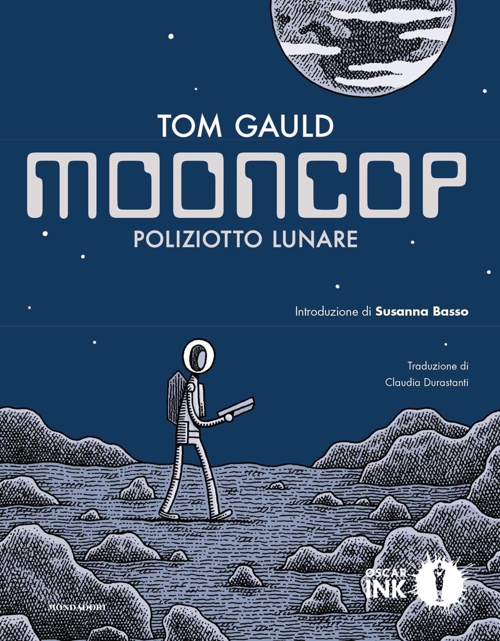 Mooncop , le avventure di un poliziotto eroe sulla Luna
