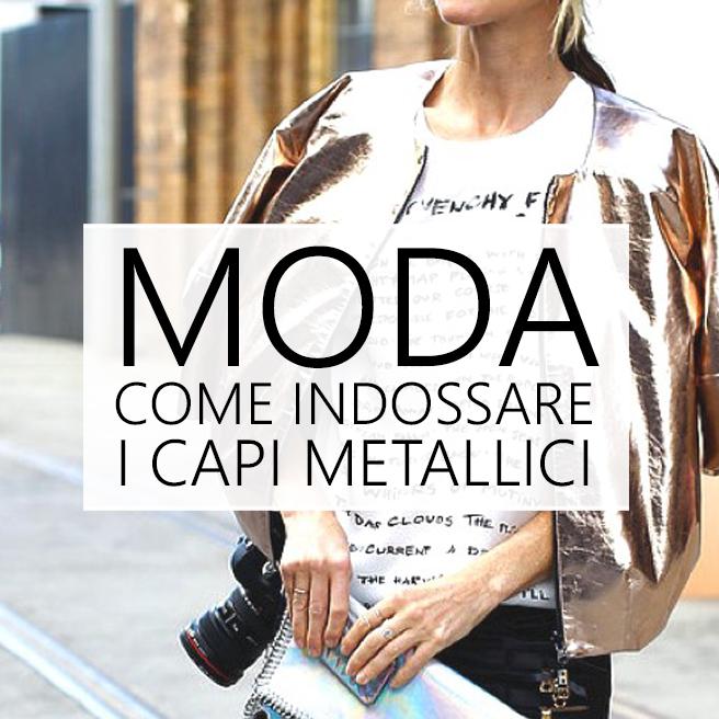 Moda: il bello di indossare gli scintillanti colori del metallo