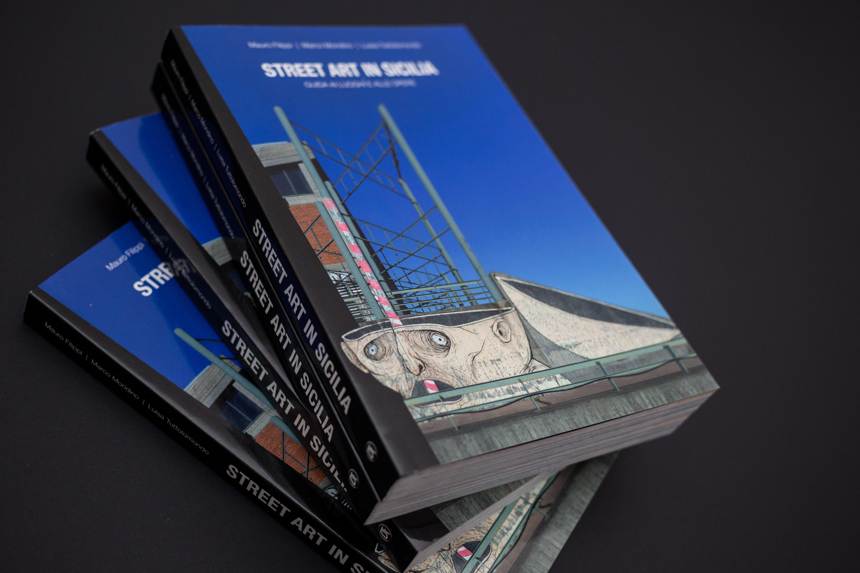 Street Art in Sicilia , il primo libro sull arte urbana nell Isola